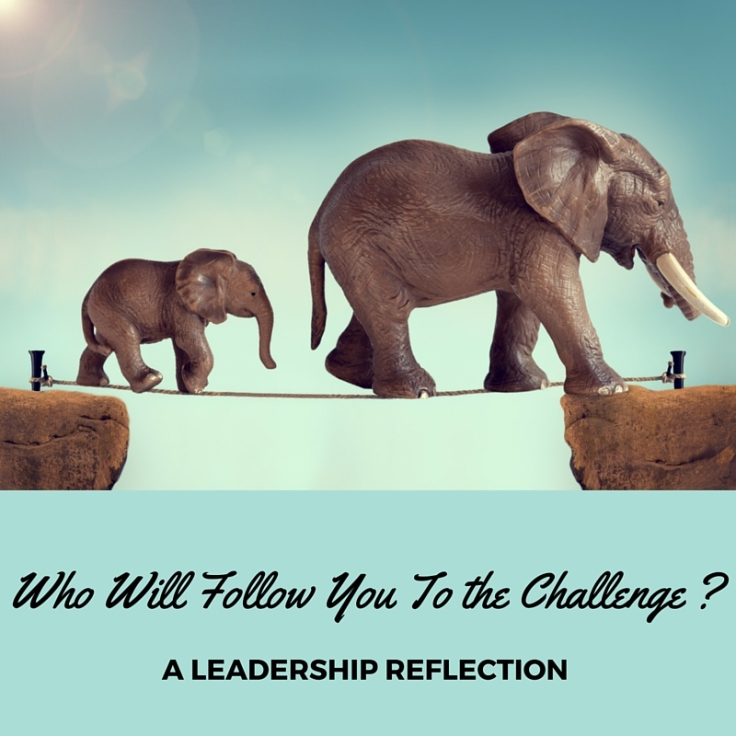 Who Will Follow You To the Challenge _