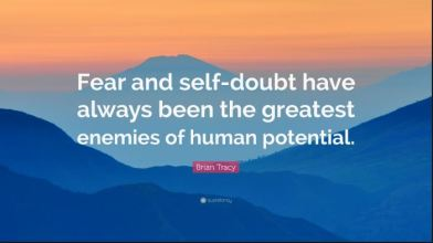 fear and self doubt are the enemy